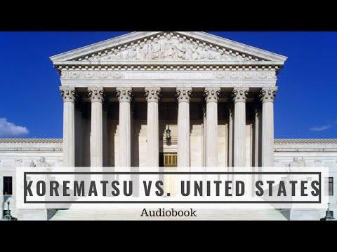 Korematsu V. United States (1944) - Complete Audiobook Of The United States Supreme Court Opinion