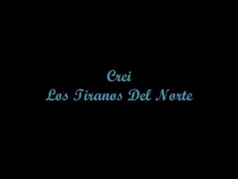 Crei - Los Tiranos Del Norte (Letra - Lyrics)