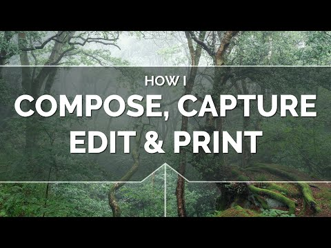 How I Compose, Capture, Edit & Print thumbnail
