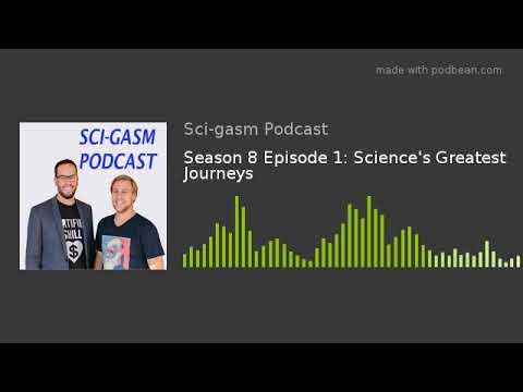 Season 8 Episode 1: Science's Greatest Journeys