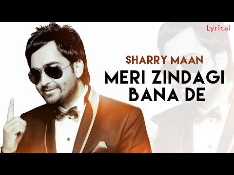 Sharry Mann - Meri Jindagi Bana De | Official Lyrical Video | New Punjabi Songs 2016