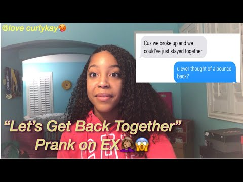 Let's Get Back Together Prank on Ex Boyfriend 😈😱 *THINGS GET SERIOUS* | love curlykay