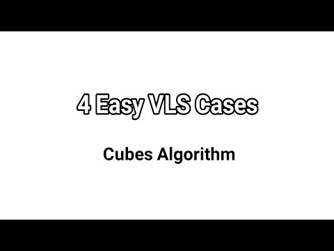 4 Easy VLS Cases | Cubes Algorithm