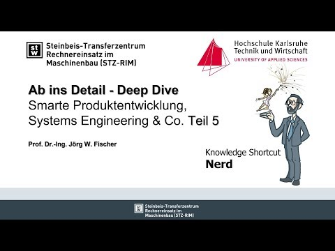 Ab ins Detail - Deep Dive - Smarte Produktentwicklung, Systems Engineering & Co.Teil 5