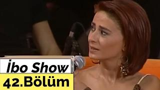 İbo Show - 42. Bölüm (Yıldız Tilbe - Ferhat Göçer) (2005)