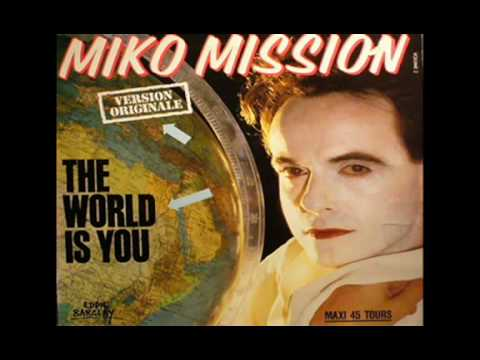 Miko Mission - The world is you (extended version)