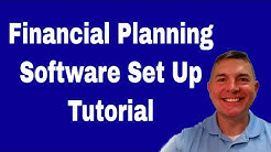 Financial Planning Software: How To Set Up Your Plan Part 1 (2018)