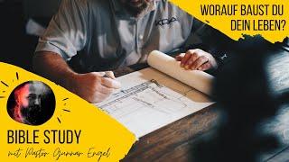 Worauf baust du dein Leben? // Bible Study
