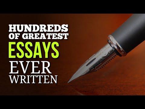 Hundreds of Greatest Essays Ever Written
