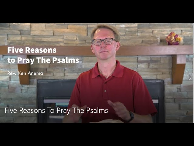 Five Reasons To Pray The Psalms