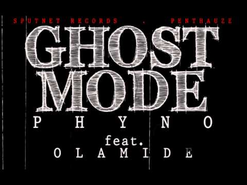 Phyno Ft. Olamide - Ghost Mode