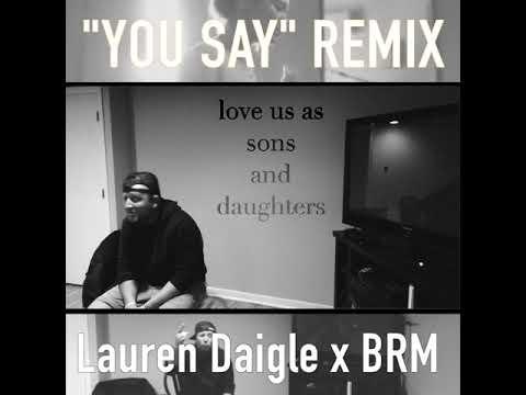 You Say - BRM x Lauren Daigle Remix