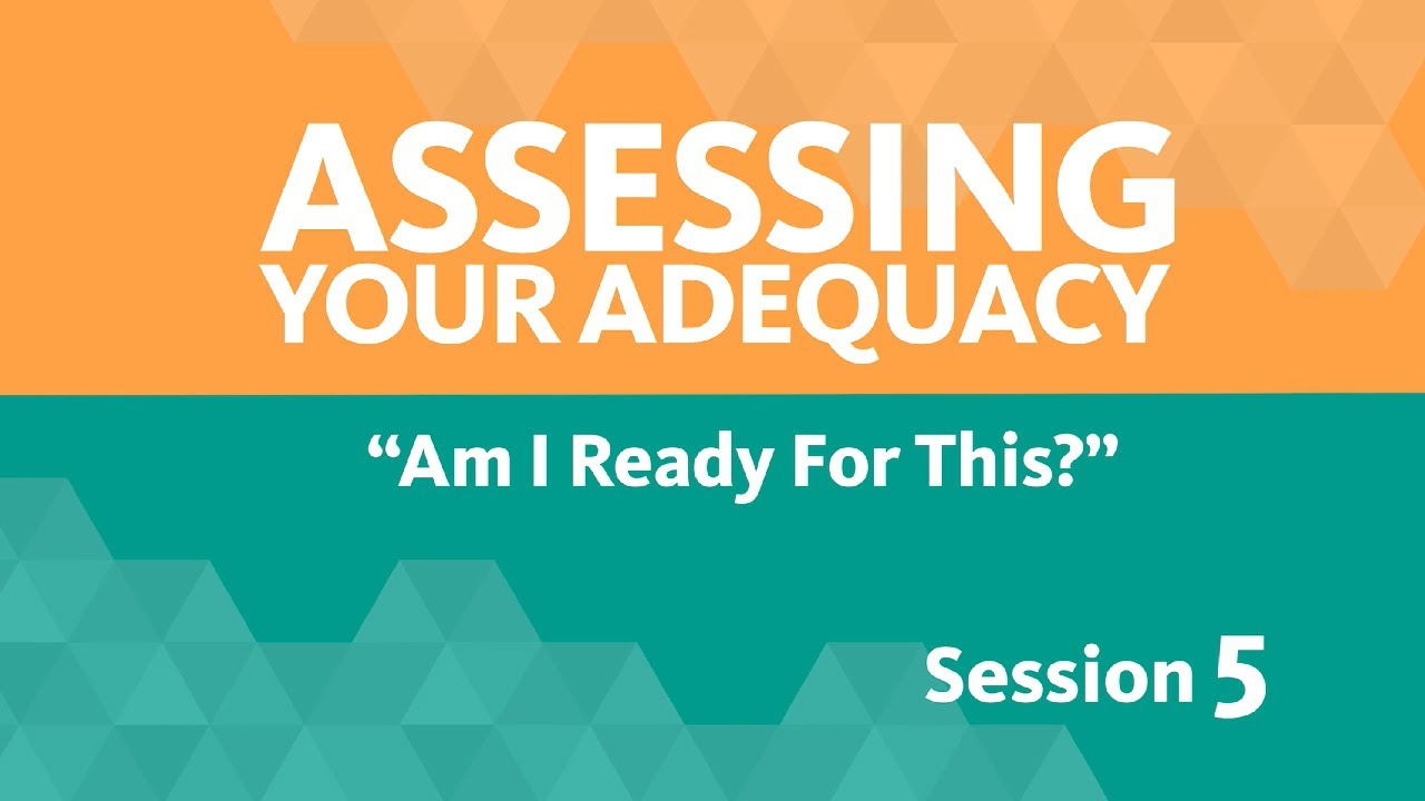 Assessing Your Adequacy