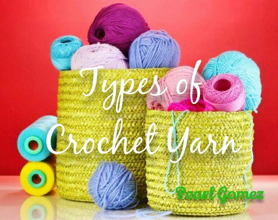 Crochet Made Easy Types Of Yarn Crochet Basics Pearl Gomez