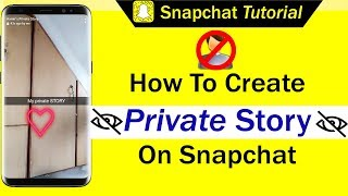 How To Create Private Story On Snapchat