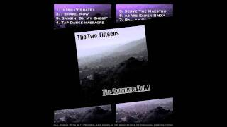 The Two. Fifteens-Serve The Maestro