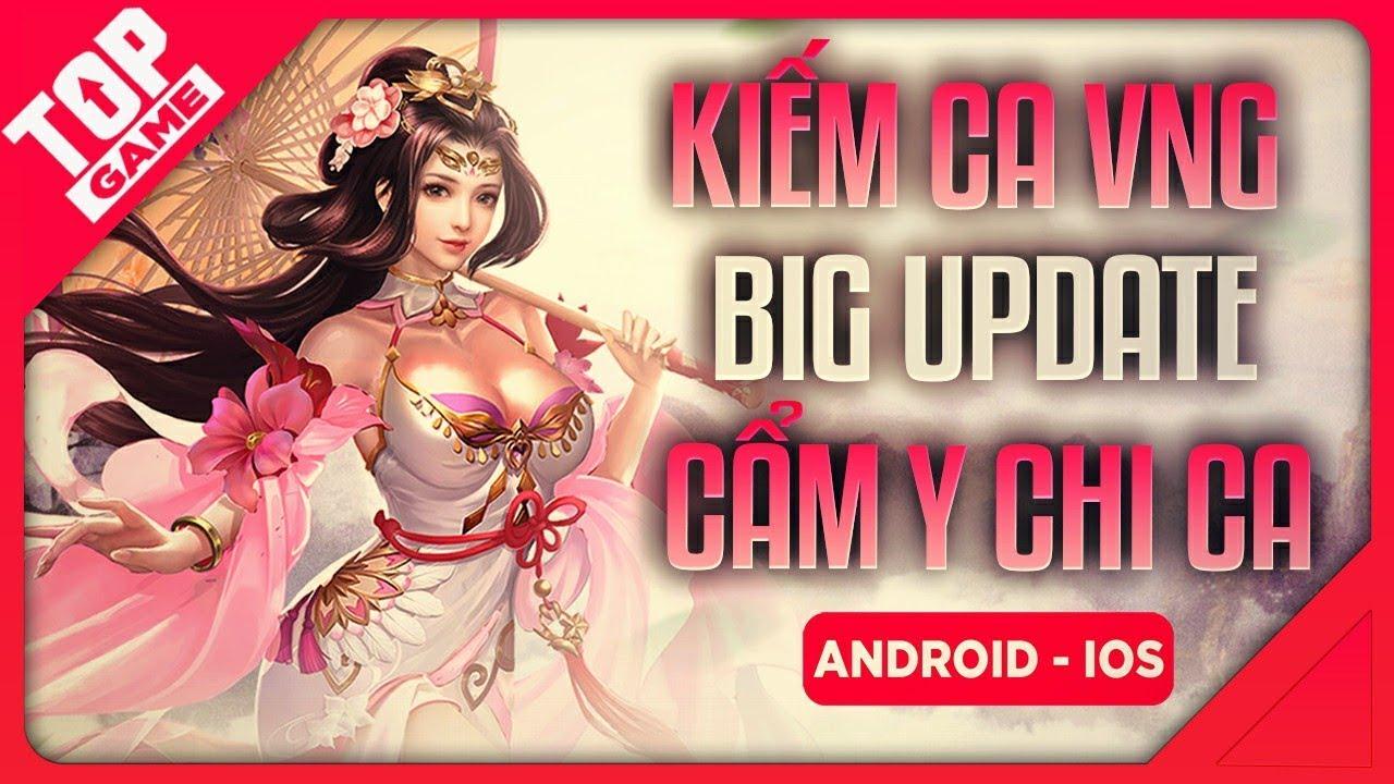 [Topgame] Game nhập vai Kiếm Ca VNG ra mắt bản PC – Big Update Cẩm Y Chi Ca