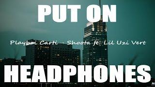 Playboi Carti - Shoota Ft. Lil Uzi Vert  4d Aspect
