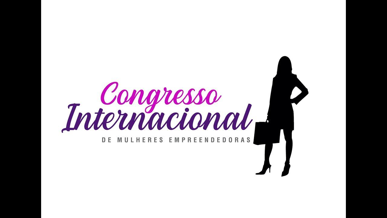 1º Dia - Congresso Internacional de Mulheres Empreendedoras