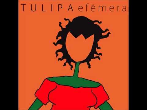 Tulipa Ruiz - Efêmera - Album Completo