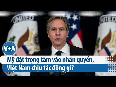 Mỹ đặt trọng tâm vào nhân quyền, Việt Nam chịu tác động gì? (VOA)