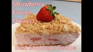 Strawberry Frozen Dessert --  Best Southern Recipe