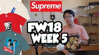 MORE SUPREME TEES!?! (SUPREME FW18 WEEK 5 DROP LIST REVIEW)