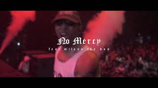 &#39NO MERCY&#39 feat. Milano The Don [Official Video]