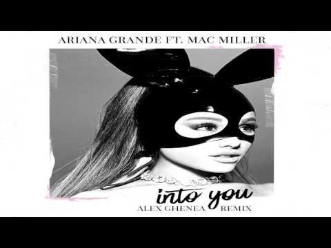 Ariana Grande - Into You (feat  MAC MILLER) (Alex Ghenea Remix)