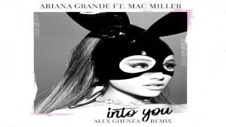 Gambar cover Ariana Grande - Into You (feat  MAC MILLER) (Alex Ghenea Remix)