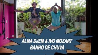 Alma Djem - Banho de Chuva - Part.: Ivo Mozart (Clipe Oficial)