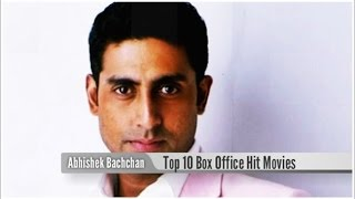 Top 10 Best Abhishek Bachchan Box Office Hit Movies List