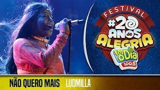 🔴 Ludmilla - Não Quero Mais (Festival 20 anos de Alegria)