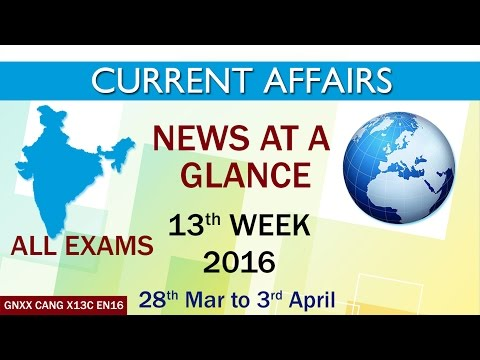 Current Affairs News at a Glance 13th Week (28th Mar to 3rd April) of 2016