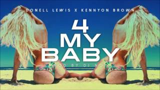 Donell Lewis X Kennyon Brown For My Baby Prod by DJ Noiz.mp3