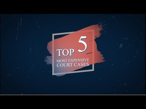 5 of the Most Expensive Court Cases in US History - Connor