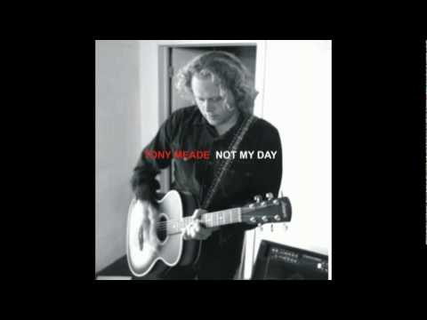 Tony Meade - Not My Day - CD Version