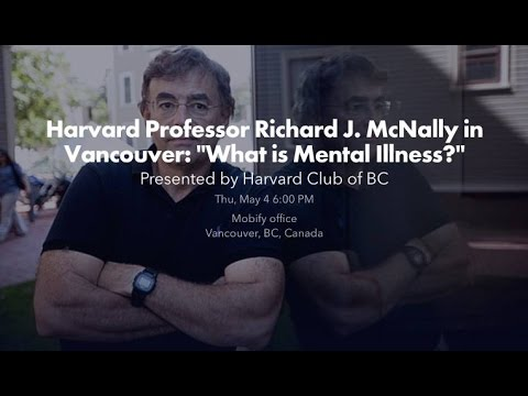 """What Is Mental Illness"" - Richard J. McNally, Ph.D."