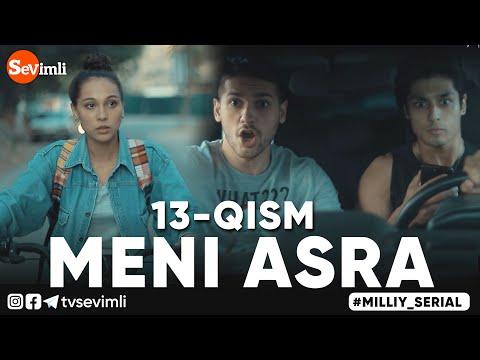 MENI ASRA (o'zbek Serial) | МЕНИ АСРА (узбек сериал) 13-qism