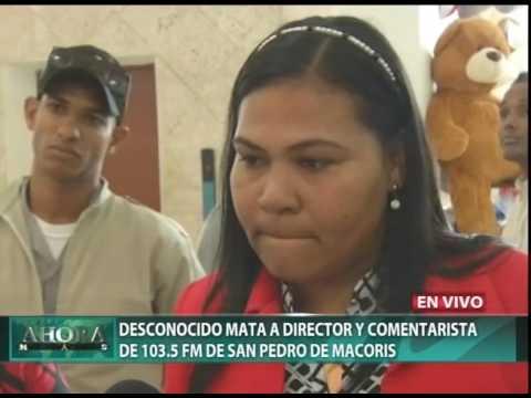 Desconocido mata director de emisora y locutor en San Pedro de Macorís