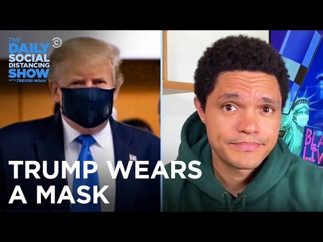Trump Wears a Mask & The White House Goes After Fauci | The Daily Social Distancing Show - The Daily Show with Trevor Noah