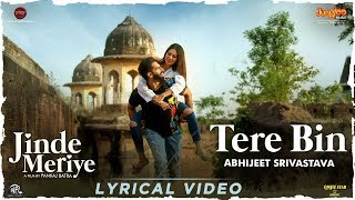 Parmish Verma |Tere Bin |Lyrical Video |Troy Arif ft. Abhijeet Srivastava |Sonam | Jinde Meriye