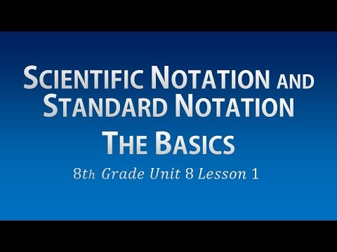 Scientific Notation and Standard Notation (Standard Form): The Basics (8th Grade Unit 8 Lesson 1)