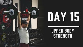 Day 15: Upper Body Strength Exercises + Increase Volume - 30 Days of Training (MIND PUMP)