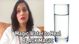 Magic Water to Heal BLACK MAGIC | Three Tips How to get rid of Black Magic | Divyaa Pandit