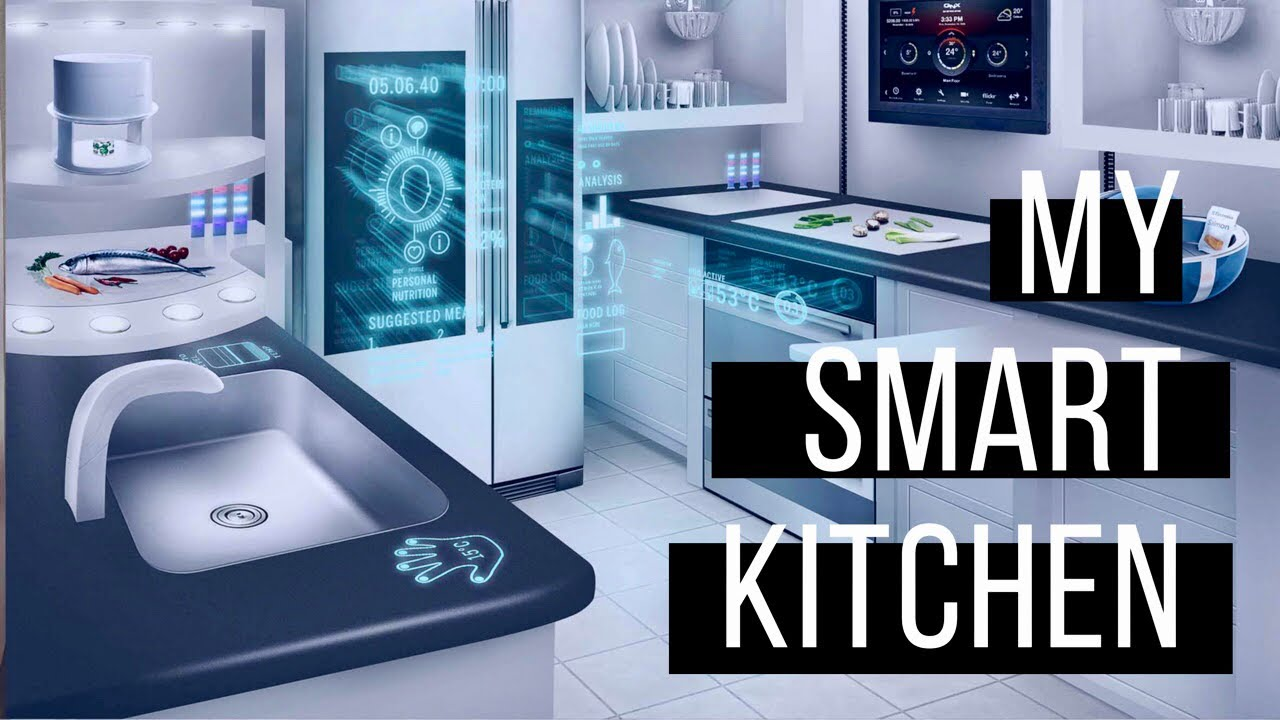 My Smart Kitchen Smart Home Some New Kitchen Ideas 2019 Hd Youtube