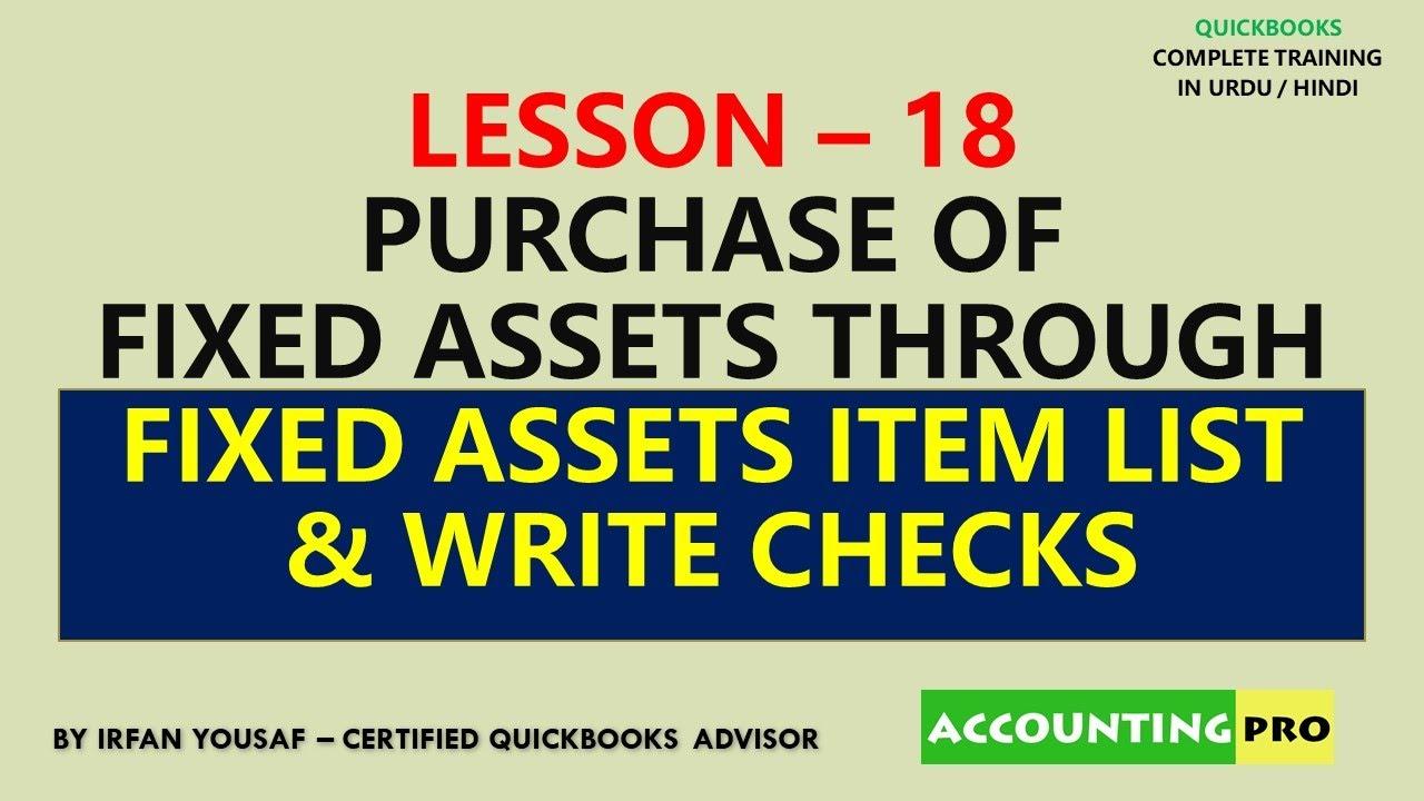 018 - Purchasing Fixed Assets through Write Checks Module - QuickBooks Tutorial in Urdu /Hindi
