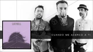 Lucybell - Cuando me acerco a ti (AUDIO OFICIAL)