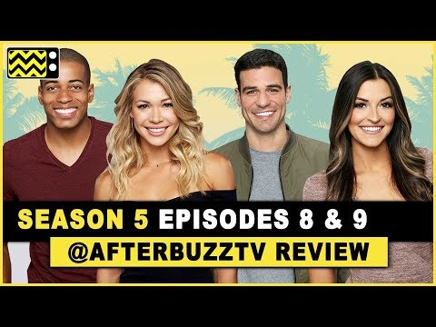 Bachelor in Paradise Season 5 Episodes 8 & 9 Review & After Show