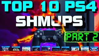 Top 10 PS4 Shoot Em Ups ||PART 2|| ( SHMUPS ) BEST with Physical Release - Retro GP
